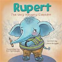 Rupert the Very Naughty Elephant