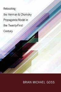 Rebooting the Herman & Chomsky Propaganda Model in the Twenty-First Century