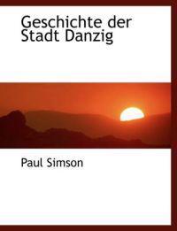 Geschichte Der Stadt Danzig