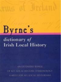 Byrnes Dictionary of Irish Local History
