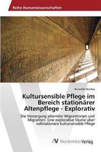 Kultursensible Pflege Im Bereich Stationarer Altenpflege - Explorativ