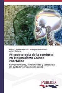 Psicopatologia de La Conducta En Traumatismo Craneo Encefalico