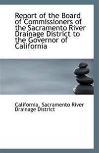 Report of the Board of Commissioners of the Sacramento River Drainage District to the Governor of CA
