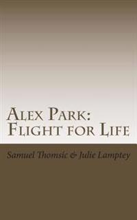 Alex Park: Flight for Life