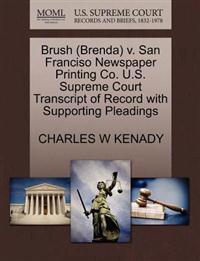 Brush (Brenda) V. San Franciso Newspaper Printing Co. U.S. Supreme Court Transcript of Record with Supporting Pleadings