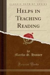 Helps in Teaching Reading (Classic Reprint)