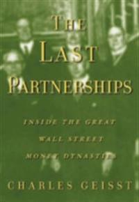 Last Partnerships: Inside the Great Wall Street Dynasties