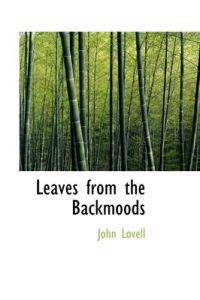 Leaves from the Backmoods