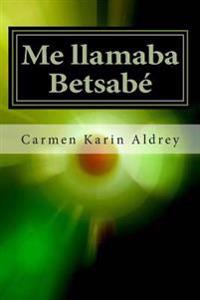 Me Llamaba Betsabe