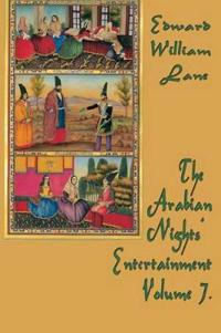 The Arabian Nights' Entertainment Volume 7.