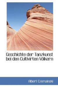 Geschichte Der Tanzkunst Bei Den Cultivirten V Lkern