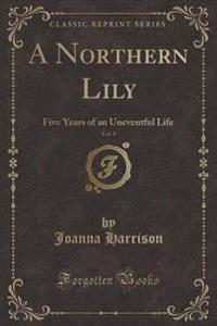 A Northern Lily, Vol. 1