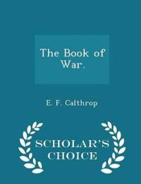 The Book of War. - Scholar's Choice Edition