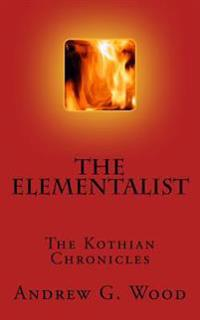 The Elementalist: The Kothian Chronicles