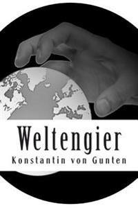 Weltengier