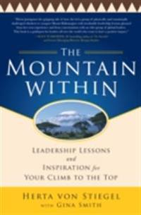 Mountain Within:  Leadership Lessons and Inspiration for Your Climb to the Top