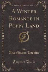 A Winter Romance in Poppy Land, Vol. 9 (Classic Reprint)