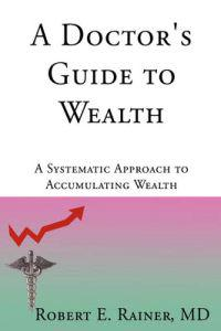 A Doctor's Guide to Wealth
