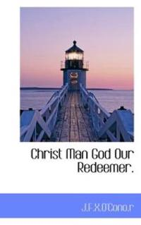 Christ Man God Our Redeemer