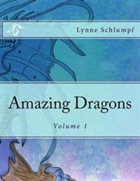 Amazing Dragons Volume 1