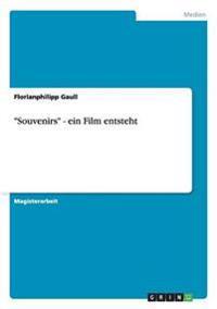 Souvenirs - Ein Film Entsteht