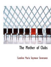 The Mother of Clubs