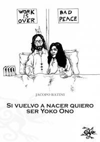 Si Vuelvo A Nacer Quiero Ser Yoko Ono