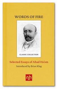 Words of fire - selected essays of ahad haam