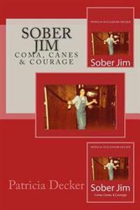 Sober Jim: Coma, Canes & Courage