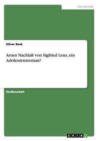 Arnes Nachlass Von Sigfried Lenz, Ein Adoleszenzroman?
