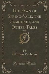 The Fawn of Spring-Vale, the Clarionet, and Other Tales, Vol. 2 of 3 (Classic Reprint)