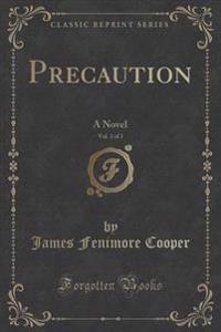 Precaution, Vol. 3 of 3