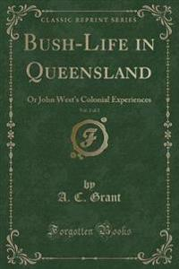 Bush-Life in Queensland, Vol. 2 of 2