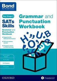 Bond sats skills: grammar and punctuation workbook - 9-10 years