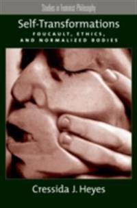 Self-Transformations: Foucault, Ethics, and Normalized Bodies