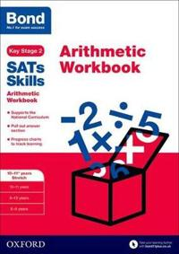 Bond sats skills: arithmetic workbook - 10-11+ years stretch