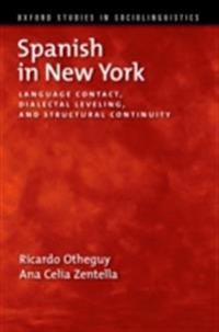 Spanish in New York: Language Contact, Dialectal Leveling, and Structural Continuity