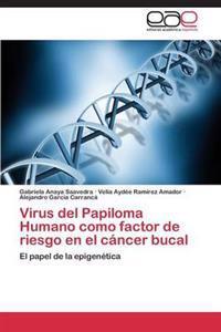 Virus del Papiloma Humano Como Factor de Riesgo En El Cancer Bucal