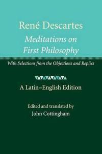Rene Descartes: Meditations on First Philosophy