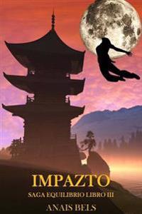 Impazto: Saga Equilibrio Libro III