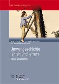 Umweltgeschichte lehren und lernen (Buch und CD)