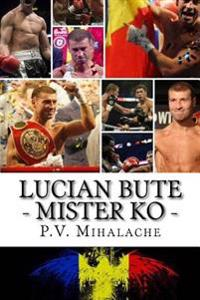 Lucian Bute - Mister Ko: From Pechea to Glory!
