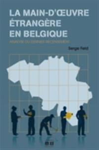 La main-d'?&quote;uvre etrangere en Belgique