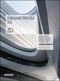 Parametricism 2.0: Rethinking Architecture's Agenda for the 21st Century Ad