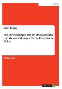 Die Entwicklungen Der Eu-Strukturpolitik Und Die Auswirkungen Fur Die Europaische Union