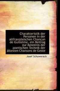 Charakteristik Der Personen in Der Altfranzosischen Chancun de Guillelme, Ein Beitrag Zur Kenntnis D
