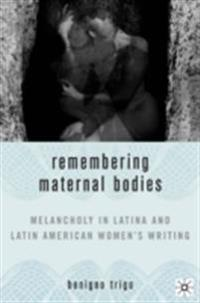 Remembering Maternal Bodies