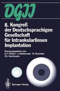 8. Kongre  Der Deutschsprachigen Gesellschaft F r Intraokularlinsen Implantation