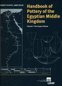 Handbook of Pottery of the Egyptian Middle Kingdom: Volume I: The Corpus Volume. Volume II: The Regional Volume