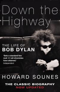 Down the Highway - The Life of Bob Dylan